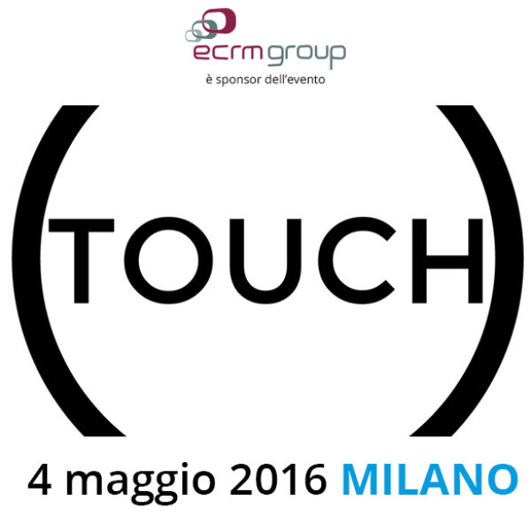 Save the date! Ecrm Group protagonista del Touch insieme ai leader del settore
