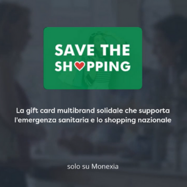 Nasce Save the Shopping: la gift card solidale multibrand